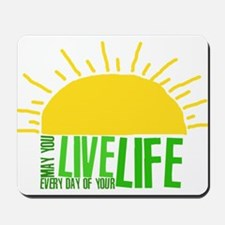 Live Everyday Mousepad