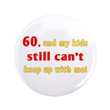 "Witty 60th Birthday 3.5"" Button (100 pack)"