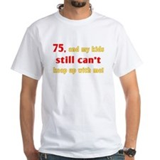 Witty 75th Birthday Shirt
