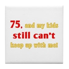 Witty 75th Birthday Tile Coaster