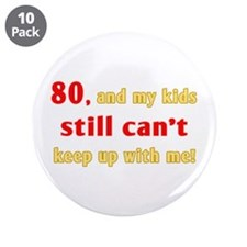 """Witty 80th Birthday 3.5"""" Button (10 pack)"""