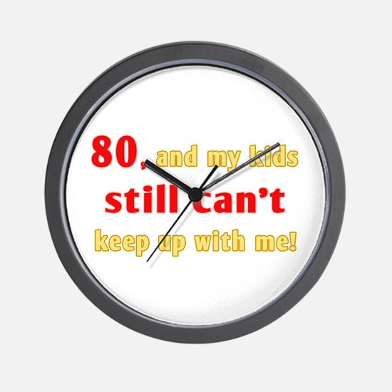 Witty 80th Birthday Wall Clock