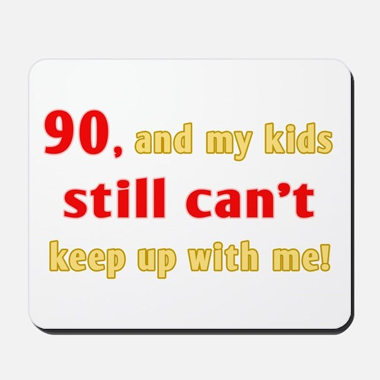 Witty 90th Birthday Mousepad