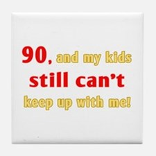 Witty 90th Birthday Tile Coaster
