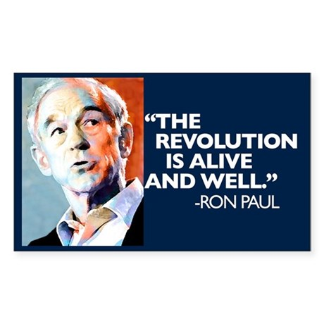 Ron Paul - The Revolution is Sticker (Rectangle 10