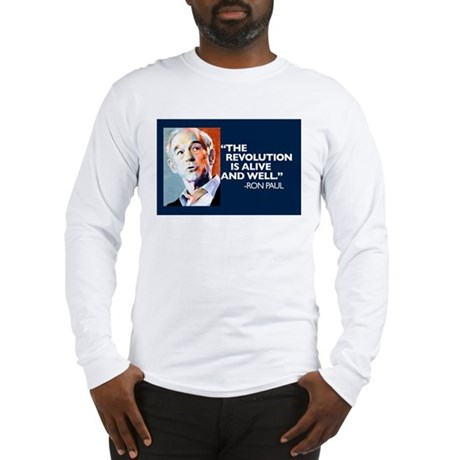Ron Paul - The Revolution is Long Sleeve T-Shirt