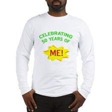 Celebrating My 50th Birthday Long Sleeve T-Shirt