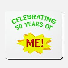 Celebrating My 50th Birthday Mousepad