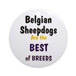 Belgian Sheepdog Best Breeds Ornament (Round)