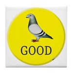 Pigeons-GOOD! Tile Coaster