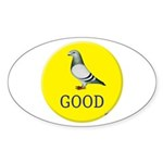 Pigeons-GOOD! Sticker (Oval 50 pk)