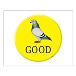 Pigeons-GOOD! Small Poster