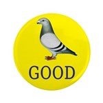 "Pigeons-GOOD! 3.5"" Button (100 pack)"