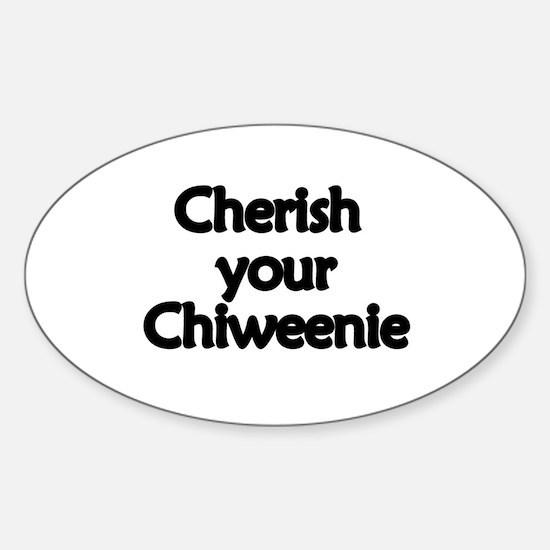 Cherish Your Chiweenie Sticker (Oval)