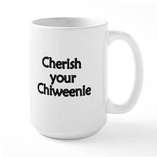 Cherish Your Chiweenie Mug