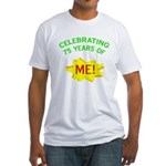 Celebrating My 75th Birthday Fitted T-Shirt