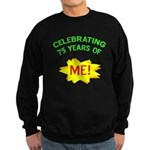 Celebrating My 75th Birthday Sweatshirt (dark)