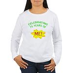 Celebrating My 75th Birthday Women's Long Sleeve T