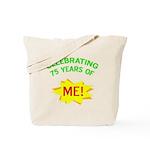 Celebrating My 75th Birthday Tote Bag