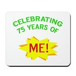 Celebrating My 75th Birthday Mousepad