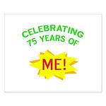 Celebrating My 75th Birthday Small Poster