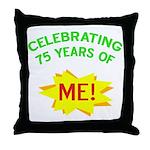 Celebrating My 75th Birthday Throw Pillow