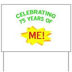 Celebrating My 75th Birthday Yard Sign