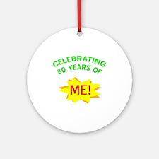 Celebrating My 80th Birthday Ornament (Round)