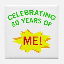 Celebrating My 80th Birthday Tile Coaster