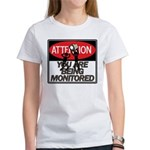 You Are Being Monitored Women's T-Shirt