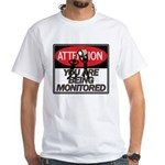 You Are Being Monitored White T-Shirt