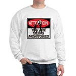 You Are Being Monitored Sweatshirt