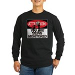 You Are Being Monitored Long Sleeve Dark T-Shirt