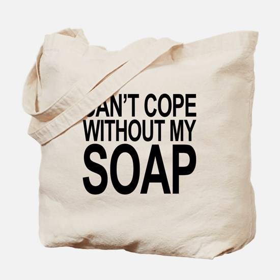 Can't Cope Without My Soap Tote Bag