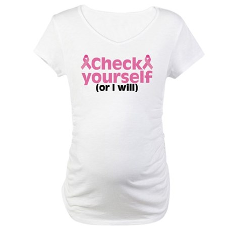 Check Yourself Maternity T-Shirt