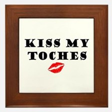 Kiss my toches Framed Tile