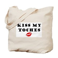 Kiss my toches Tote Bag