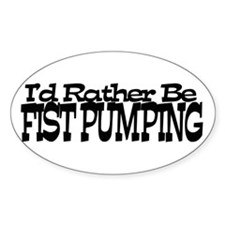 I'd Rather Be Fist Pumping Decal