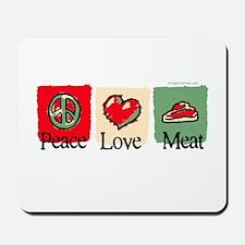 Peace, love, meat Mousepad