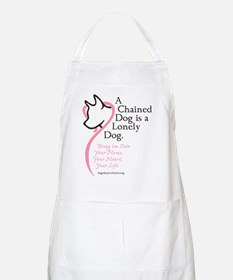 A Chained Dog is a Lonely Dog BBQ Apron