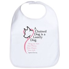 A Chained Dog is a Lonely Dog Bib