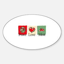 Peace, love, meat Sticker (Oval)
