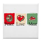 Peace, love, meat Tile Coaster