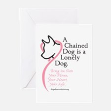 A Chained Dog is a Lonely Dog Greeting Cards (Pk o