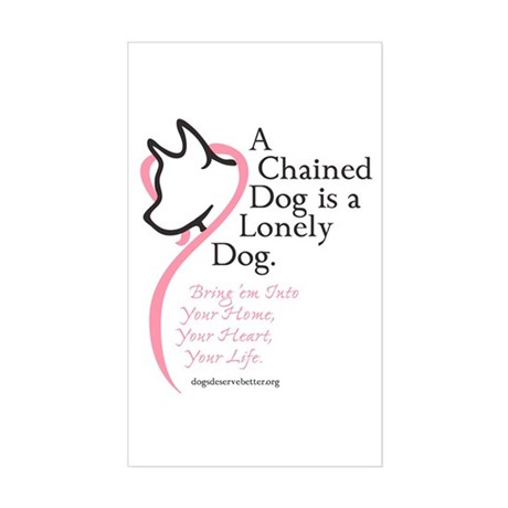 A Chained Dog is a Lonely Dog Sticker (Rectangular