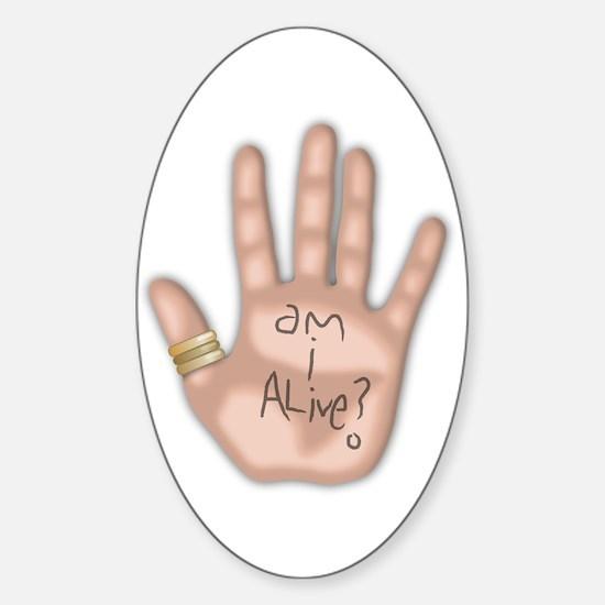 Am I Alive? Sticker (Oval)