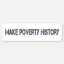 Make Poverty History Bumper Bumper Sticker