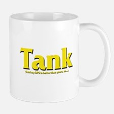 Tank - And my DPS is better t Mug