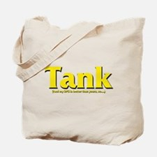 Tank - And my DPS is better t Tote Bag