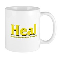 Heal - Somebody has to stop y Mug